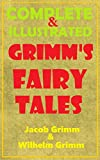 Grimms Fairy Tales: Grimms Complete Fairy Tales Illustrated (Over 200 Grimms Fairytales)