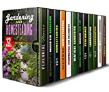Gardening and Homesteading Box Set (12 in 1): Perennial Flowers, Composting, Vertical Gardening, Landscaping and Much More for Your Garden on a Budget (Gardening and Landscaping)