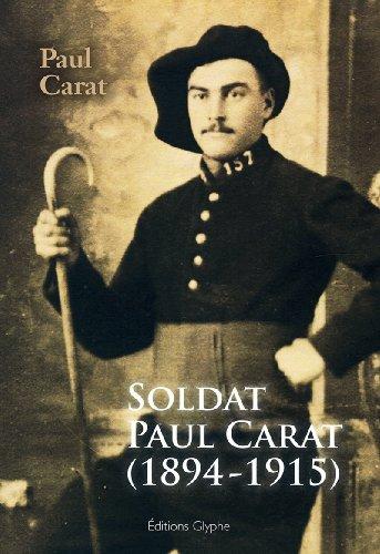 Soldat Paul Carat 1894-1915 Mort pour la France a la Grande Guerre