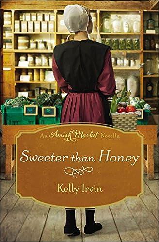 Sweeter than Honey: An Amish Market Novella