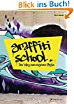 Graffiti School: Der Weg zum eigenen...