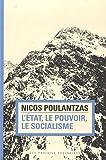 L'Etat, le pouvoir, le socialisme (French Edition) (2350960722) by Nicos Ar Poulantzas