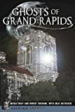 Ghosts of Grand Rapids (Haunted America)