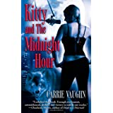Kitty and the Midnight Hour (Kitty Norville, Book 1) ~ Carrie Vaughn