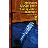 Une question d'attitudepar Alexander McCall Smith