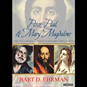 Peter, Paul, and Mary Magdalene: The Followers of Jesus in History and Legend | [Bart D. Ehrman]