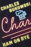 Ham on Rye (006117758X) by Bukowski, Charles