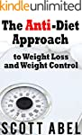 The Anti-Diet Approach to Weight Loss...