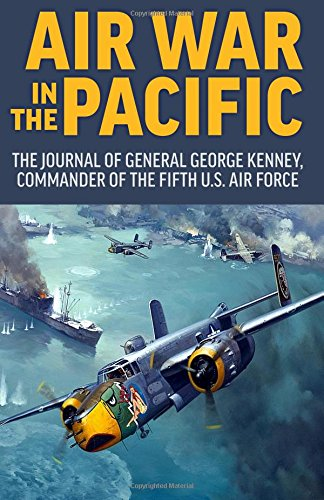 air-war-in-the-pacific-the-journal-of-general-george-kenney-commander-of-the-fifth-us-air-force