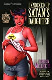 I Knocked Up Satans Daughter: A Demonic Romantic Comedy