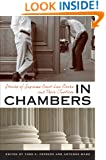 In Chambers: Stories of Supreme Court Law Clerks and Their Justices (Constitutionalism and Democracy)