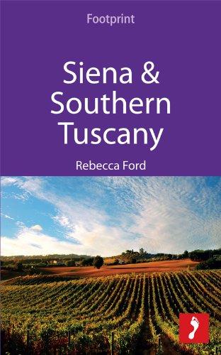 Siena & Southern Tuscany: Includes San Gimignano, Chianti, Montepulciano & Pienza (Footprint Focus)
