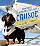 Crusoe, the Celebrity Dachshund: Adve...