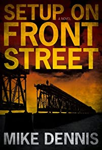 (FREE on 12/8) Setup On Front Street by Mike Dennis - http://eBooksHabit.com