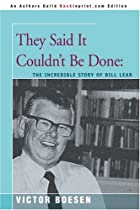 They Said It Couldn't Be Done:: The Incredible Story of Bill Lear
