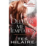Deliver Me from Temptation: A Novel of the Paladin Warriors ~ Tes Hilaire
