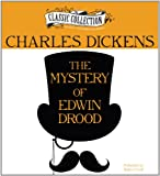 Charles Dickens The Mystery of Edwin Drood (Classic Collection)