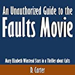An Unauthorized Guide to the Faults Movie: Mary Elizabeth Winstead Stars in a Thriller About Cults | D. Carter