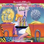 Murder on a Bad Hair Day: A Southern Sisters Mystery, Book 2 (       UNABRIDGED) by Anne George Narrated by Ruth Ann Phimister