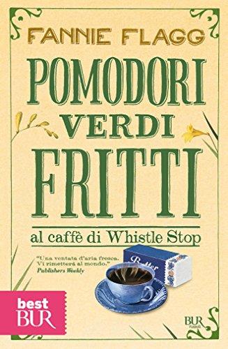 Pomodori verdi fritti al caffè di Whistle Stop Narrativa PDF