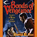 Bonds of Vengeance: Winds of the Forelands, Book 3 Audiobook by David B. Coe Narrated by Alpha Trivette
