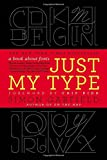img - for Just My Type: A Book About Fonts book / textbook / text book