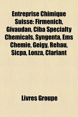 entreprise-chimique-suisse-firmenich-givaudan-ciba-specialty-chemicals-syngenta-ems-chemie-geigy-reh