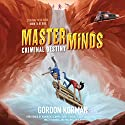 Criminal Destiny: Masterminds, Book 2 Audiobook by Gordon Korman Narrated by Ramon de Ocampo, Tarah Consoli, Kelly Jean Badgley