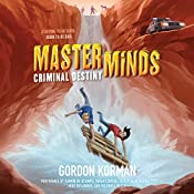 Criminal Destiny: Masterminds, Book 2 | Gordon Korman