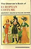 The Observer's Book of European Costume (Observer's Pocket) (0723215219) by Squire, Geoffrey