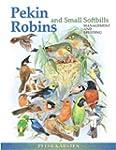 Pekin Robins and Small Softbills: Man...