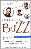 img - for Building Buzz: How To Reach And Impress Your Target Audience by Marisa D'Vari (2004) Paperback book / textbook / text book