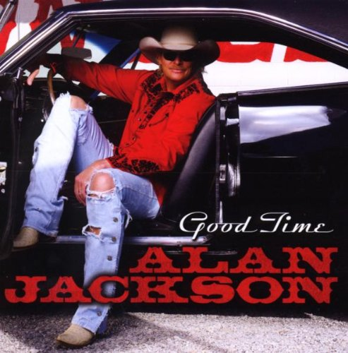 Alan Jackson - Good Time Lyrics - Zortam Music