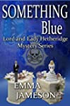 Something Blue (Lord and Lady Hetheri...