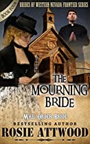 Mail Order Bride: The Mourning Bride (brides For The Brothers Series) (sweet Clean Western Inspirational Historical Romance)