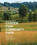 Nelson Byrd Woltz: Garden, Park, Community, Farm
