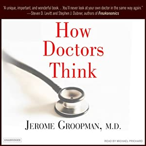 How Doctors Think | [Jerome Groopman]