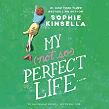 My Not So Perfect Life: A Novel | Livre audio Auteur(s) : Sophie Kinsella Narrateur(s) : Fiona Hardingham