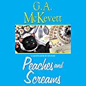 Peaches and Screams: Savannah Reid, Book 7 Audiobook by G. A. McKevett Narrated by Dina Pearlman