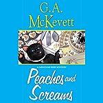 Peaches and Screams: Savannah Reid, Book 7 | G. A. McKevett