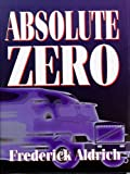 Absolute Zero by Frederick Aldrich