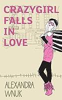 Crazygirl Falls In Love (English Edition)