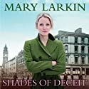 Shades of Deceit Audiobook by Mary Larkin Narrated by Caroline Lennon