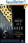 Invest Like a Dealmaker: Secrets from...