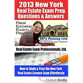 2013 New York Real Estate Exam Prep Questions and Answers - How to Study and Pass the New York Real Estate License Exam Effortlessly (English Edition)