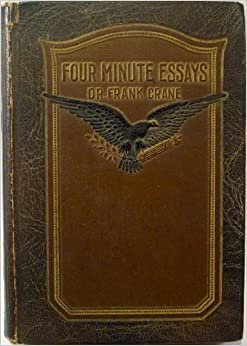 four minute essays crane Frank crane, author of the lost books of the bible, on librarything.
