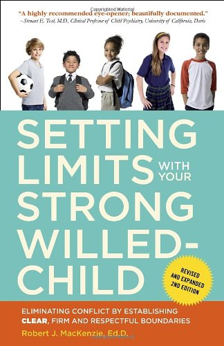 Setting Limits With Your Strong-Willed Child, Revised And Expanded 2Nd Edition: Eliminating Conflict By Establishing Clear, Firm, And Respectful Boundaries front-468780