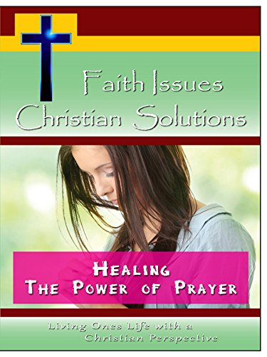 Faith Issues, Christian Solutions:Healing