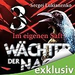 Wächter 3: Im eigenen Saft | Sergej Lukianenko
