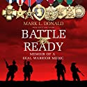 Battle Ready: Memoir of a SEAL Warrior Medic Hörbuch von Mark L. Donald, Scott Mactavish Gesprochen von: Fred Berman